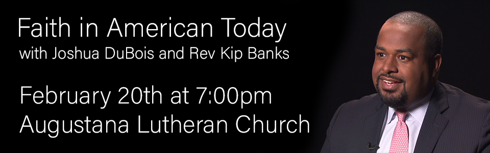 Faith in America Today with Joshua DuBois and Rev Kip Banks